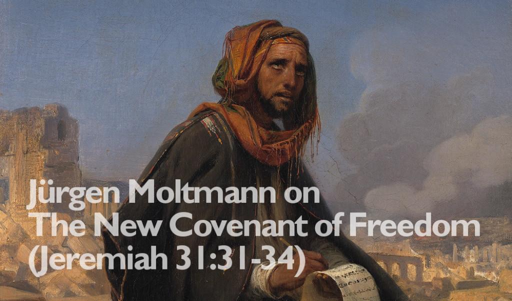 jeremiah-new-covenent-moltmann