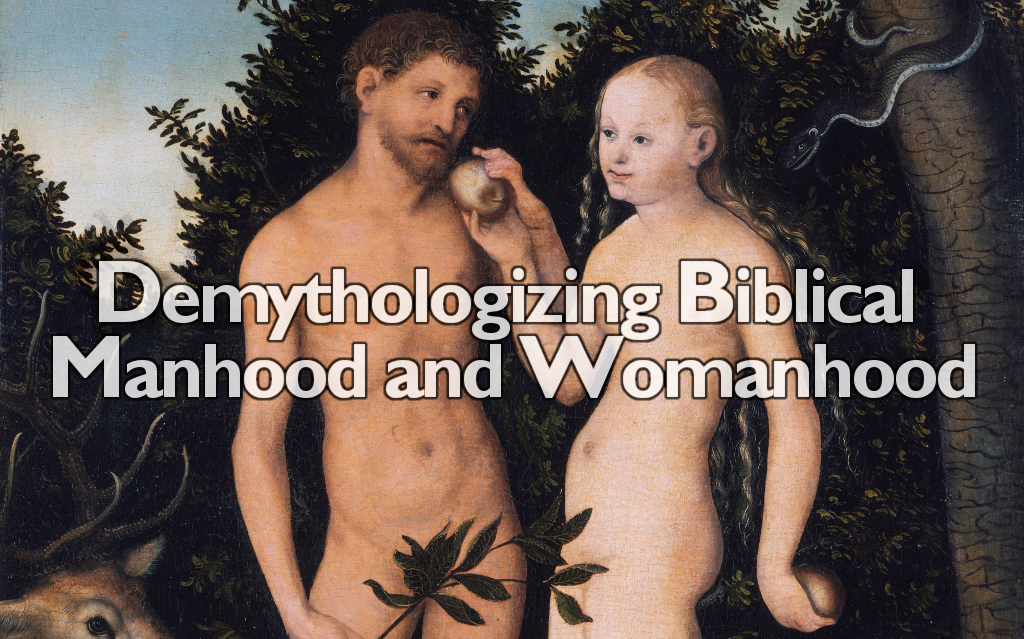 demythologing-biblical-manhood-and-womanhood