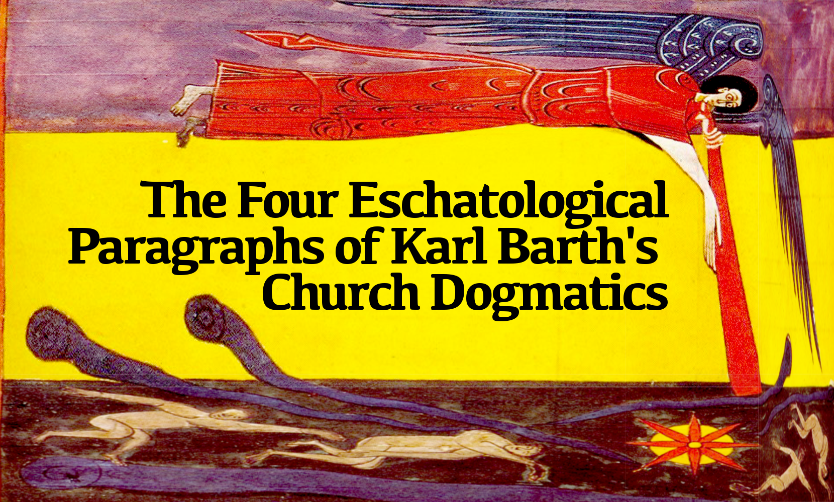 the-four-eschatological-paragraphs-of-karl-barth-church-dogmatics