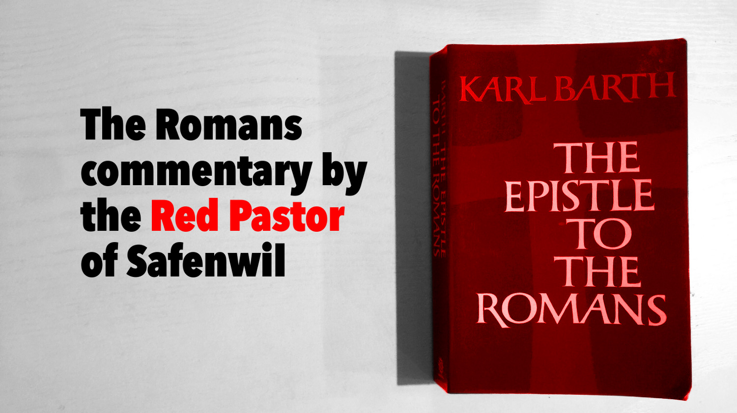 The romans commentary by the red pastor of safenwil karl barths a country pastor in safenwil switzerland when he wrote the first edition of his landmark commentary the epistle to the romans der romerbrief 1919 sciox Gallery
