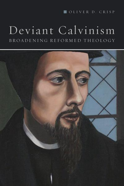 Deviant Calvinism (source:fortress press)