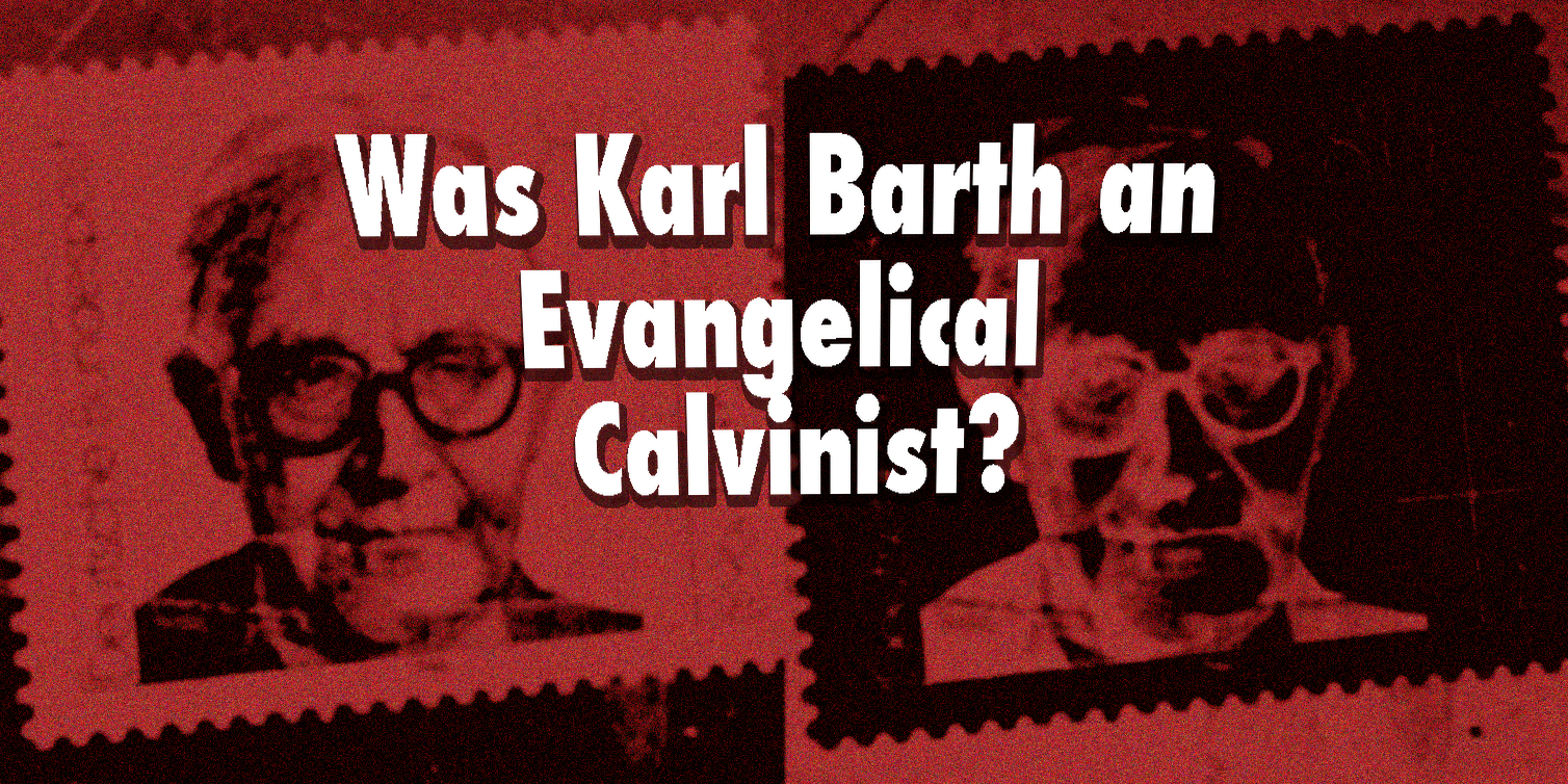 karl-barth-evangelical-calvinist