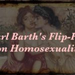 Karl Barth's Flip-Flop on Homosexuality