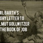Karl Barth's Angry Letter to Helmut Gollwitzer on the Book of Job