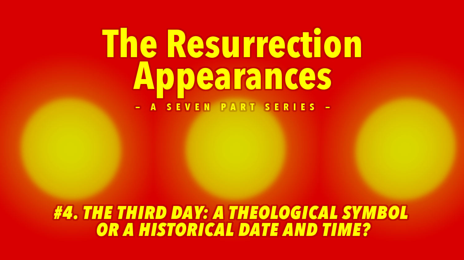 The resurrection appearances 4 the third day a theological the resurrection appearances a seven part series part 4 the third day a theological symbol or a historical date and time buycottarizona Images